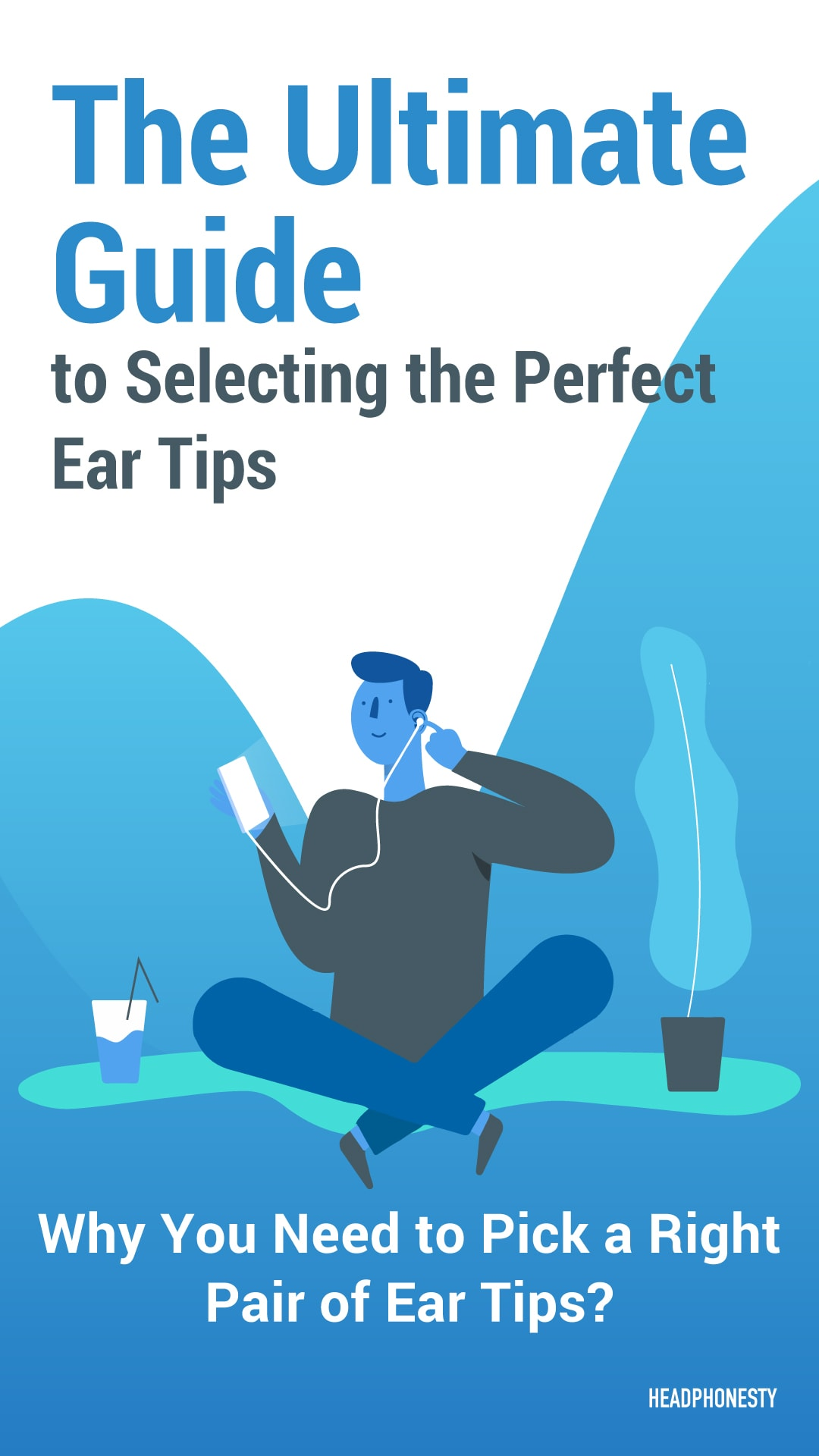 The Ultimate Guide To Selecting The Perfect Iem Ear Tips Headphonesty